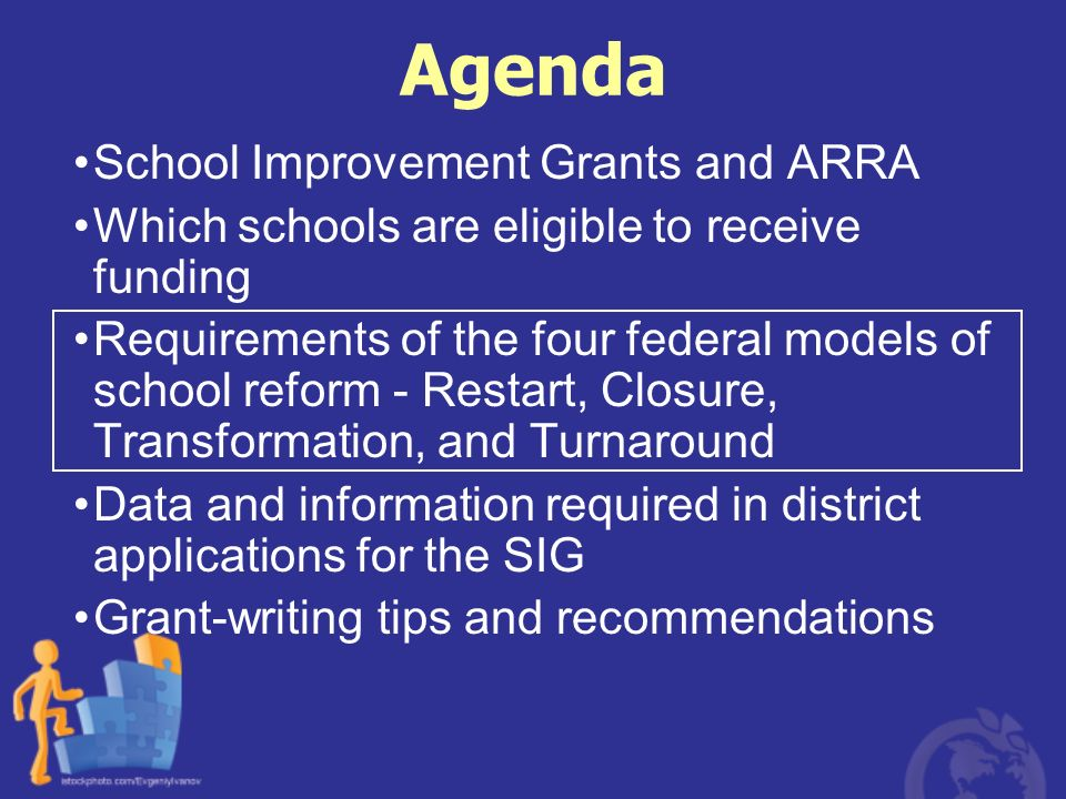 Agenda School Improvement Grants and ARRA Which schools are eligible to receive funding Requirements of the four federal models of school reform - Res