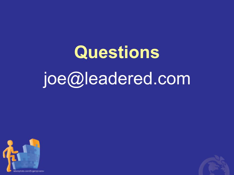Questions joe@leadered.com