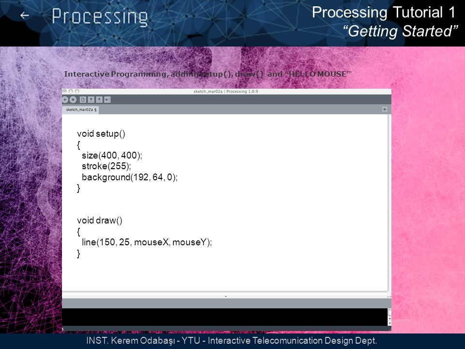 Processing Tutorial 1 Getting Started INST.