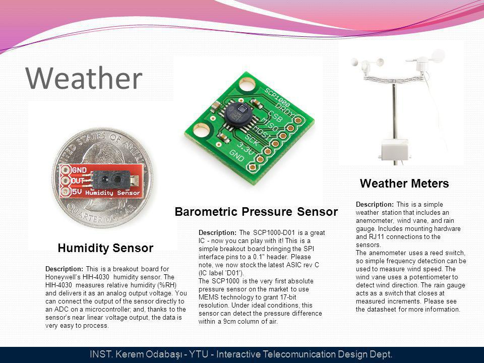 Weather Humidity Sensor Description: This is a breakout board for Honeywell's HIH-4030 humidity sensor. The HIH-4030 measures relative humidity (%RH)