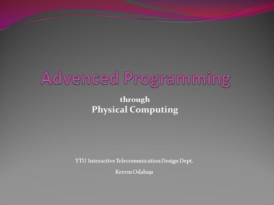 YTU Interactive Telecomunication Design Dept. Kerem Odabaşı through Physical Computing