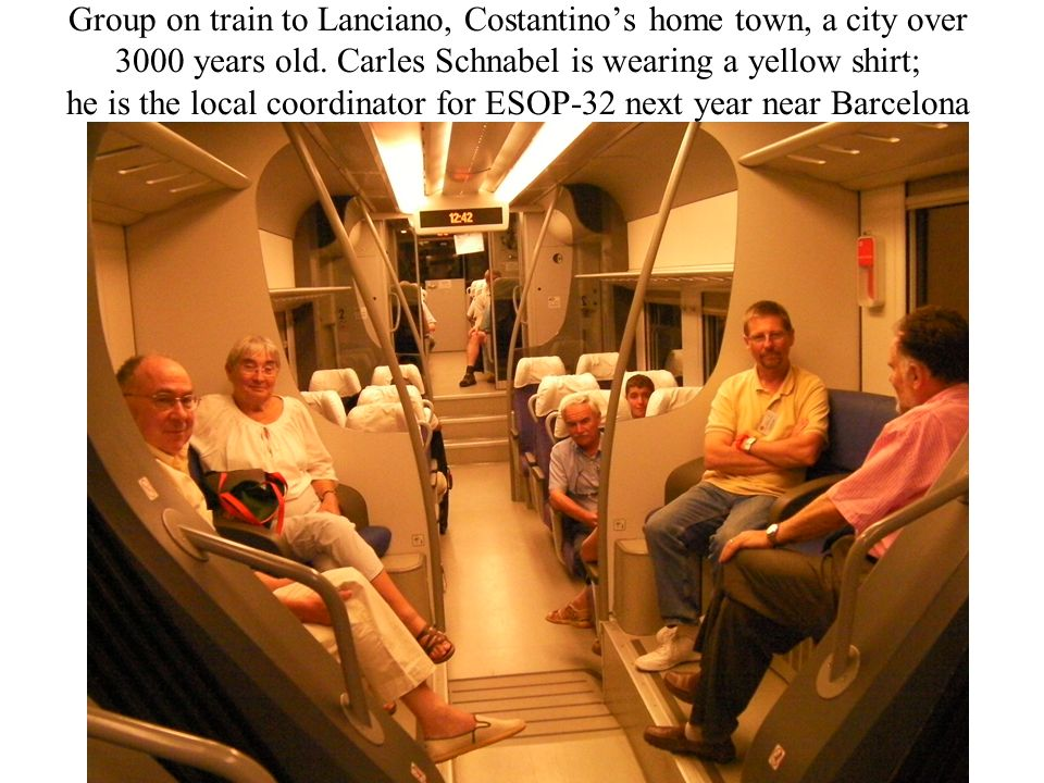 Group on train to Lanciano, Costantinos home town, a city over 3000 years old. Carles Schnabel is wearing a yellow shirt; he is the local coordinator