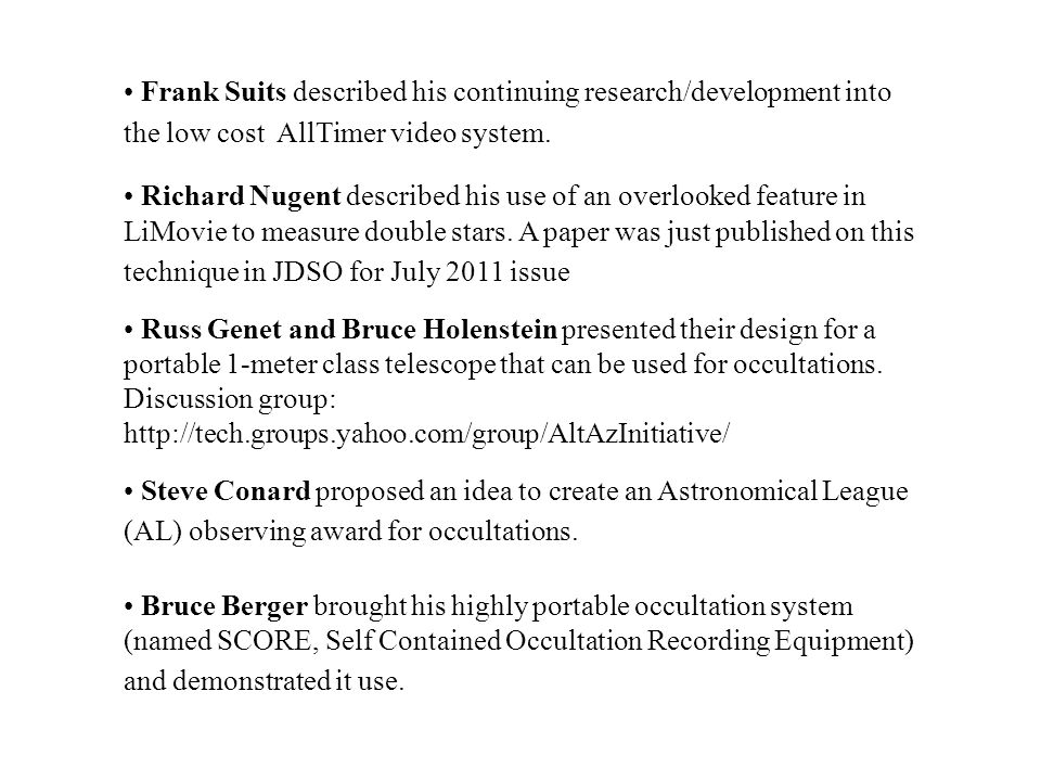 Frank Suits described his continuing research/development into the low cost AllTimer video system.