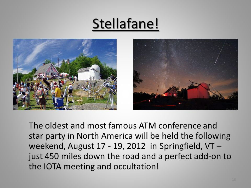 Stellafane! The oldest and most famous ATM conference and star party in North America will be held the following weekend, August 17 - 19, 2012 in Spri