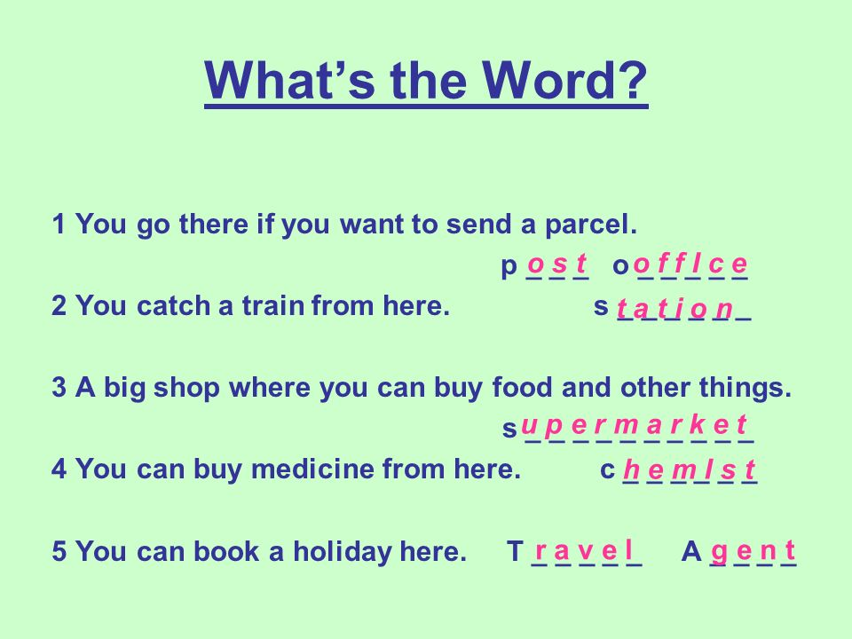 Whats the Word. 1 You go there if you want to send a parcel.