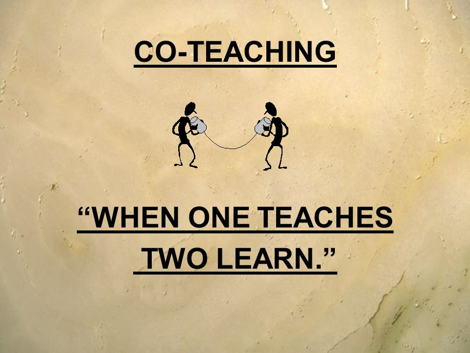 Discuss afterwards with your co- teaching partner.