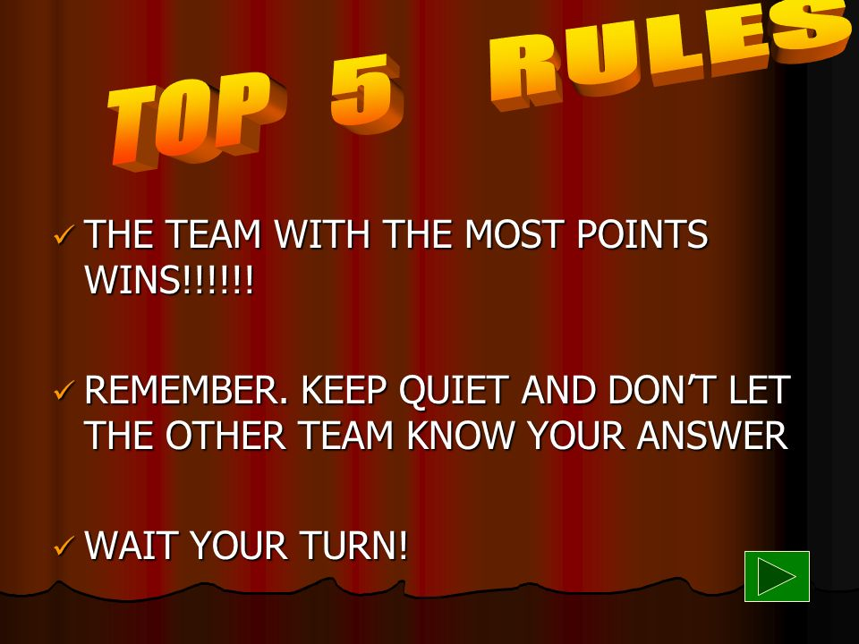 DECIDE HOW MANY ROUNDS YOU WILL PLAY! 1 10 POINTS 2 7 POINTS 3 5 POINTS 4 3 POINTS 5 1 POINT