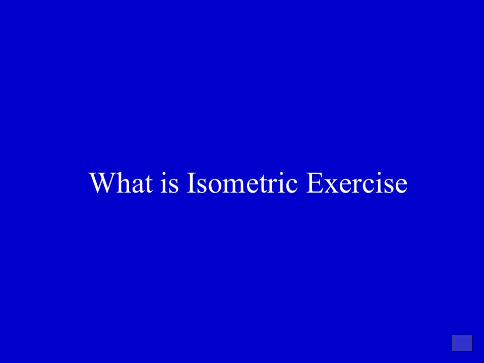 What is Isometric Exercise