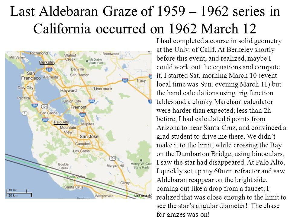 Last Aldebaran Graze of 1959 – 1962 series in California occurred on 1962 March 12 I had completed a course in solid geometry at the Univ.