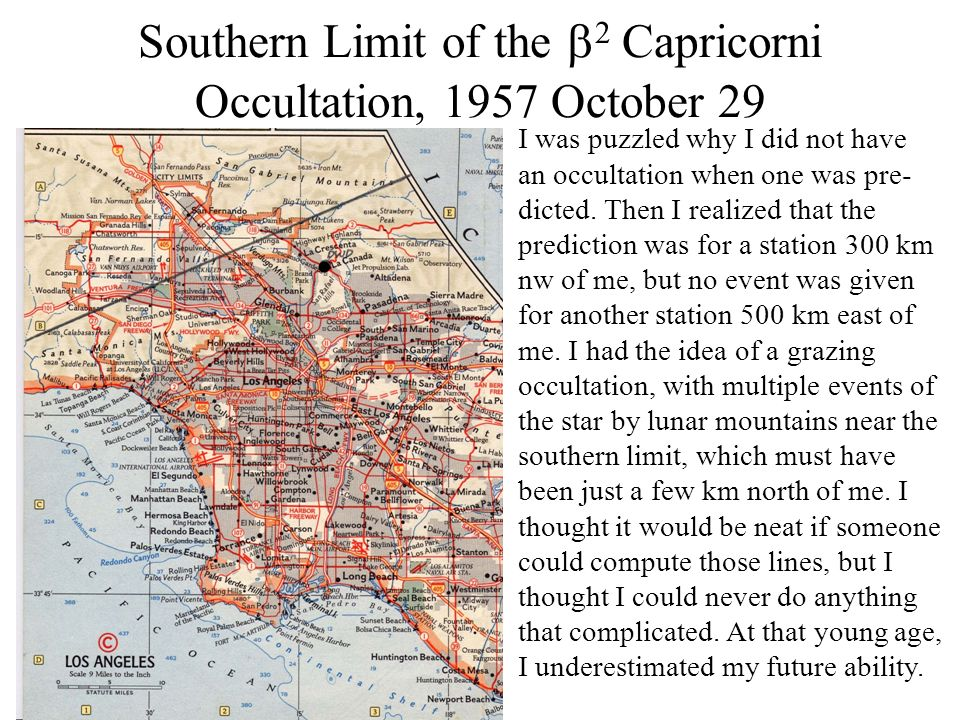 Southern Limit of the 2 Capricorni Occultation, 1957 October 29 I was puzzled why I did not have an occultation when one was pre- dicted. Then I reali