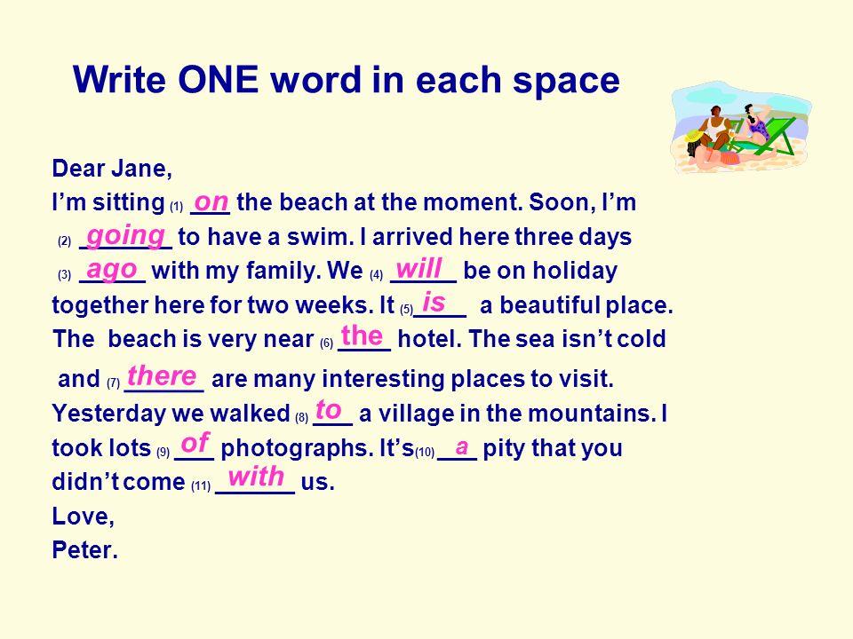 Write ONE word in each space Dear Annie, Thank you.