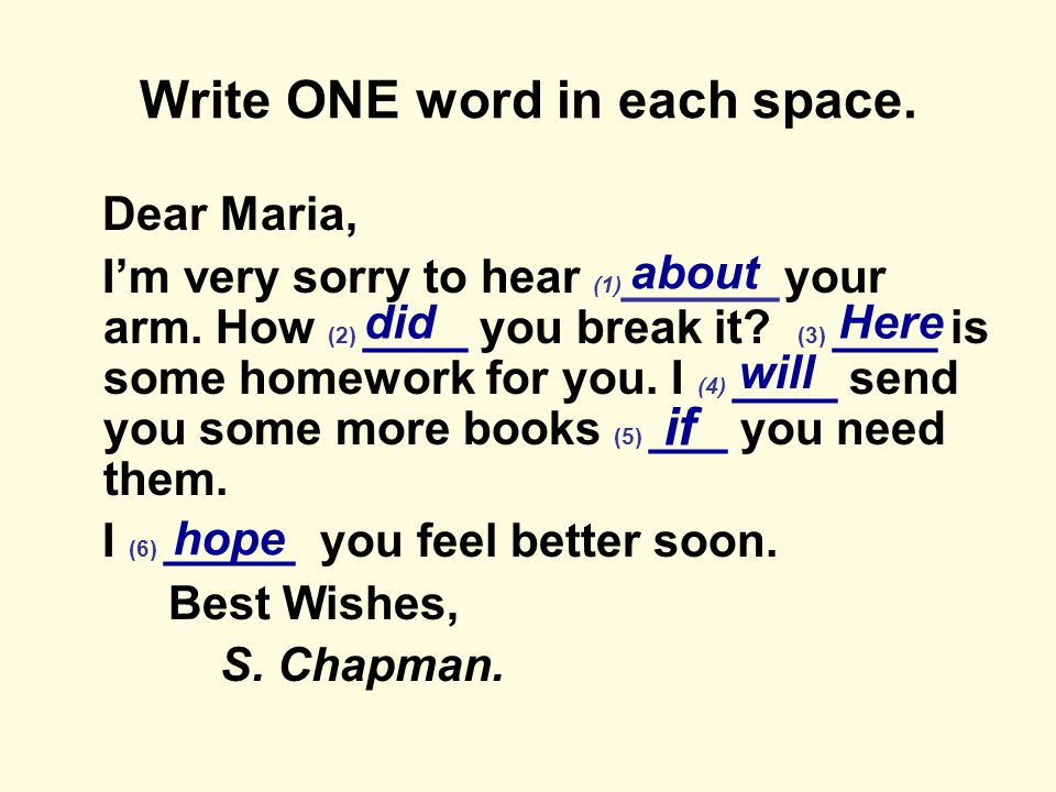 Write one word in each space.