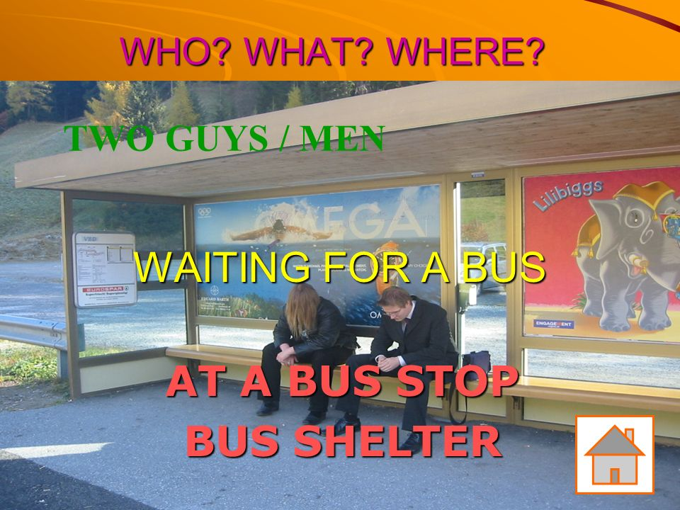 WHO? WHAT? WHERE? TWO GUYS / MEN WAITING FOR A BUS AT A BUS STOP BUS SHELTER