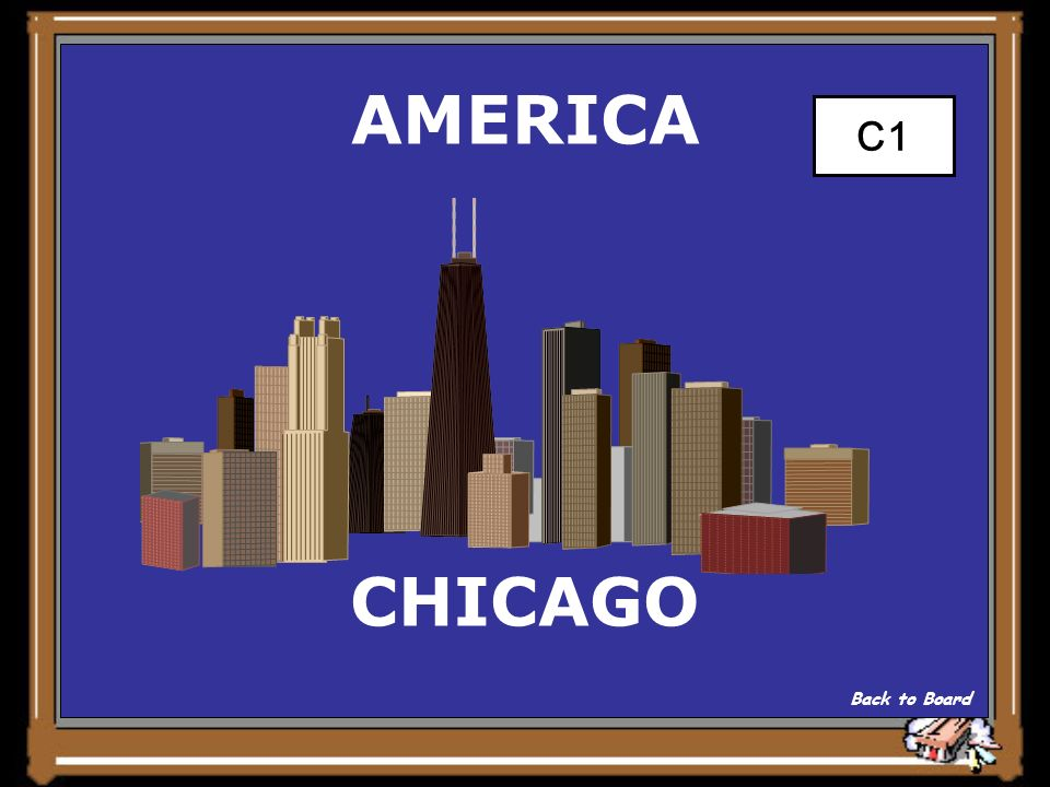 AMERICA WHICH WINDY CITY? Show Answer 15