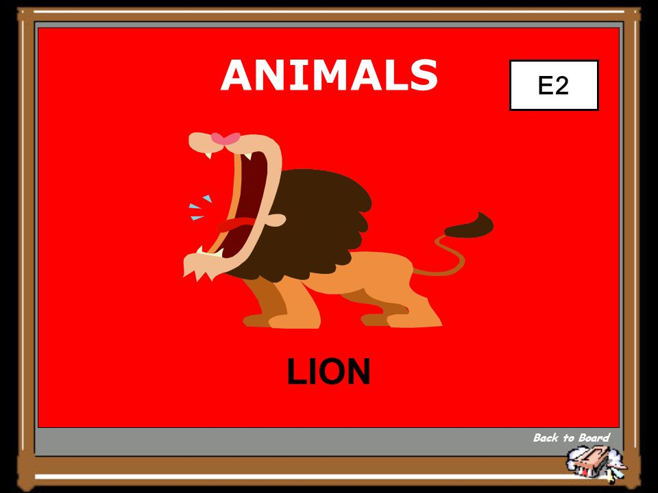 ANIMALS THE KING OF THE BEASTS Show Answer 5