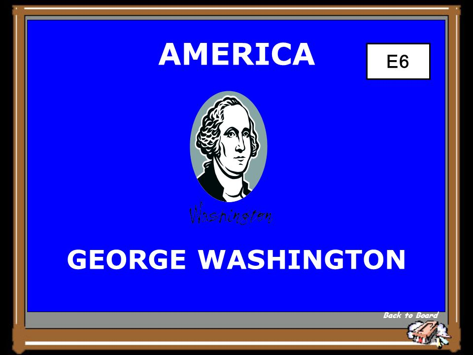 AMERICA THE FIRST PRESIDENT Show Answer 25