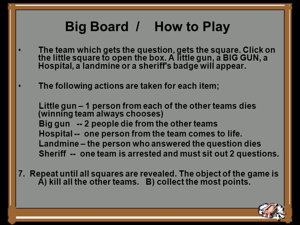 Big Board / How to Play 1.Divide your class into teams.