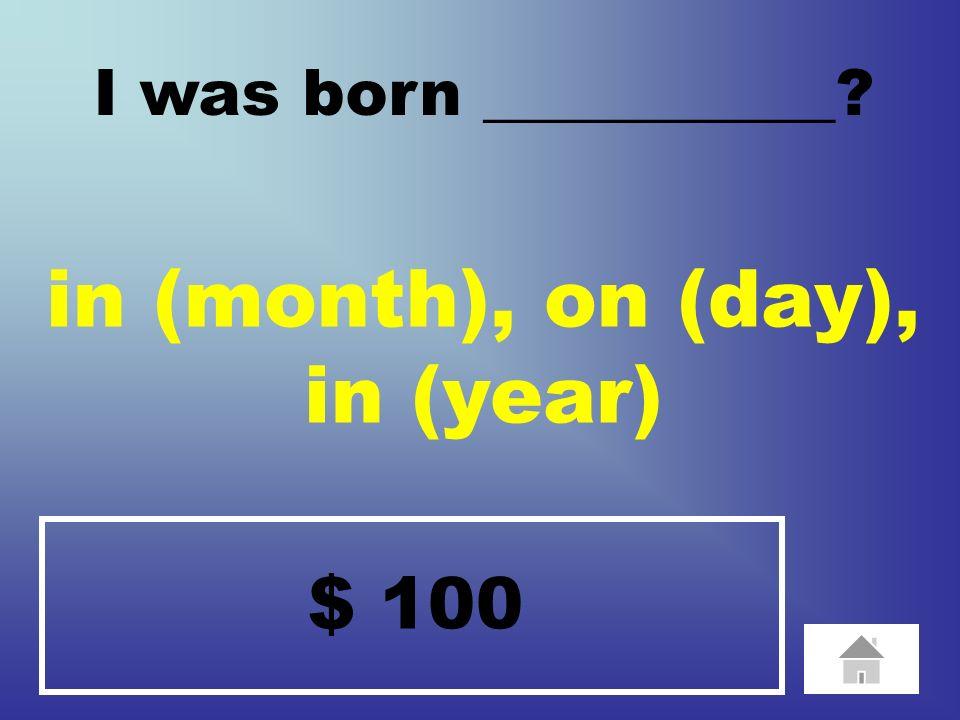 $ 100 January, March, May ______, ______ and _______? July, September and November