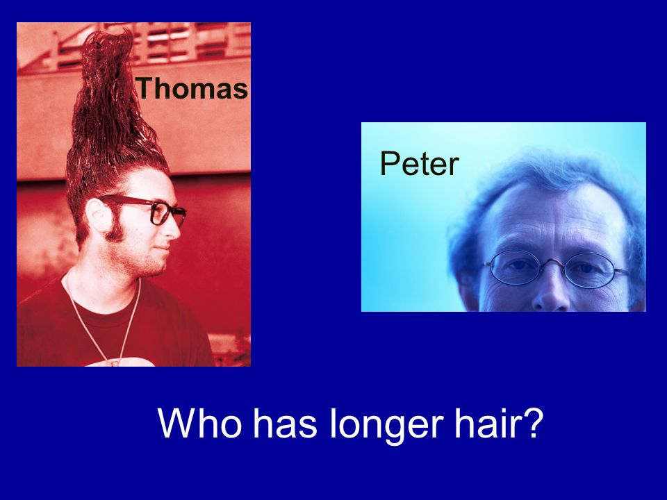 Thomas has longer hair than Peter.