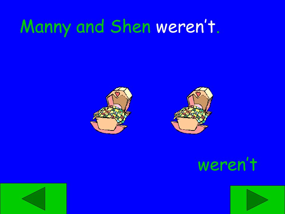 wasnt werent Manny and Shen ____.