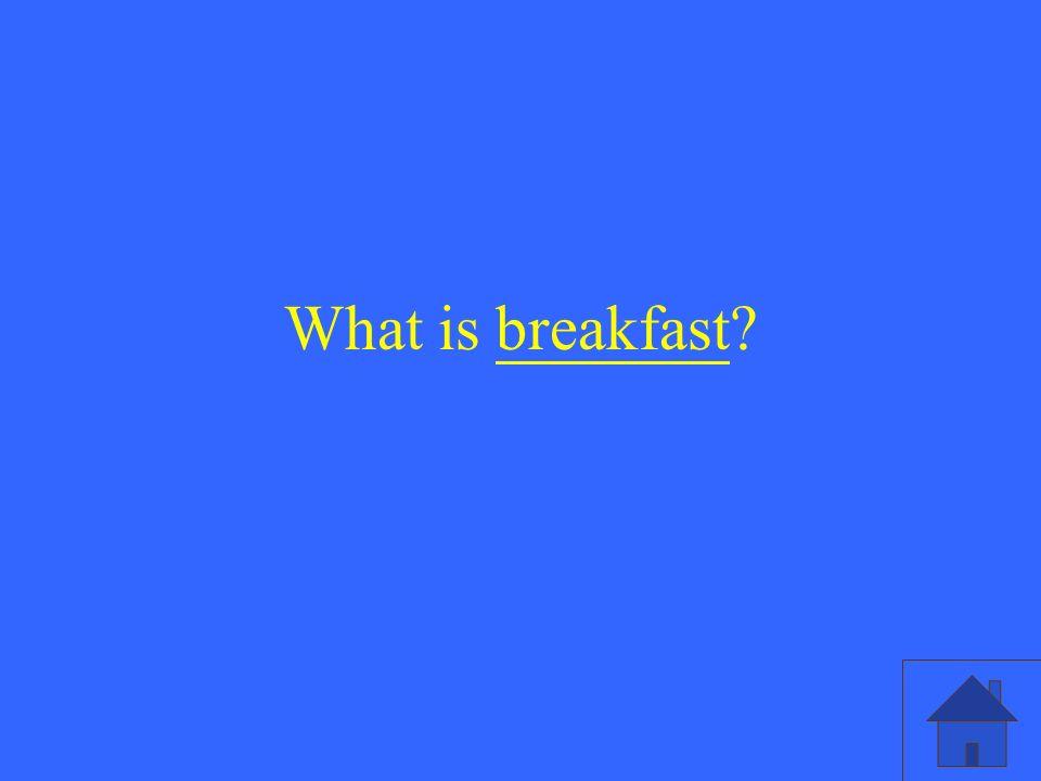 What is breakfast
