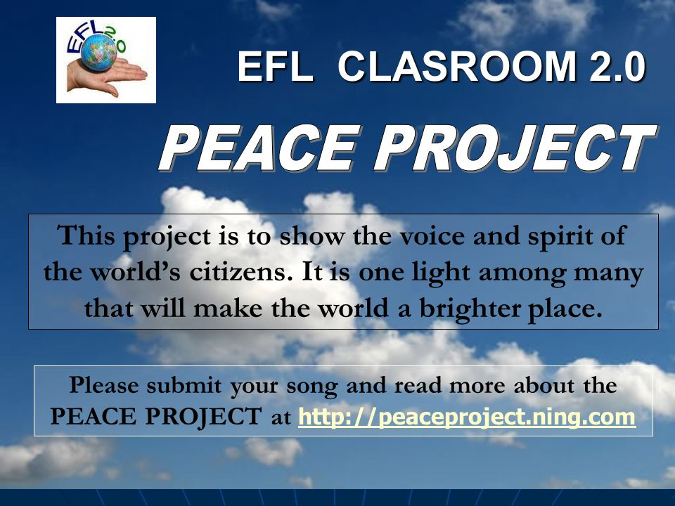 EFL CLASSROOM 2.0 All we are saying --- Give Peace A Chance! -- John Lennon (1940 – 1980)