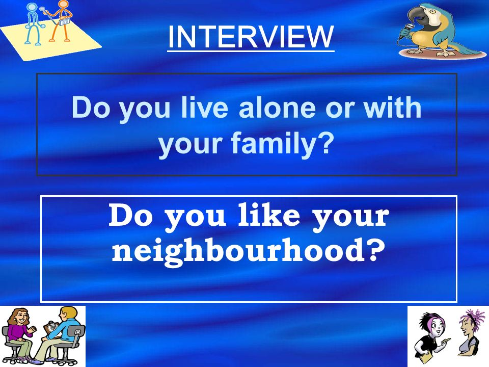 WHAT DO YOU DO IN YOUR SPARE TIME? WHAT DO YOU USUALLY DO ON ___________? INTERVIEW