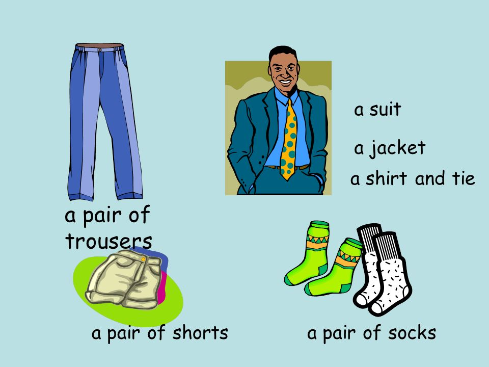 a pair of trousers a pair of socks a pair of shorts a shirt and tie a suit a jacket