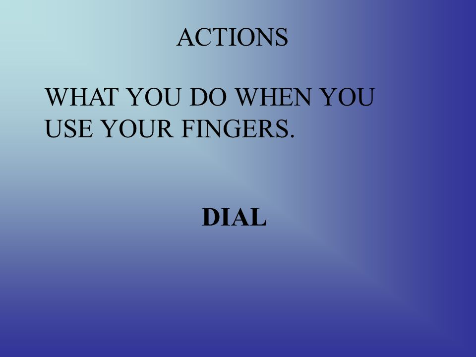 ACTIONS WHAT YOU DO WHEN YOU RETURN A CALL CALL BACK