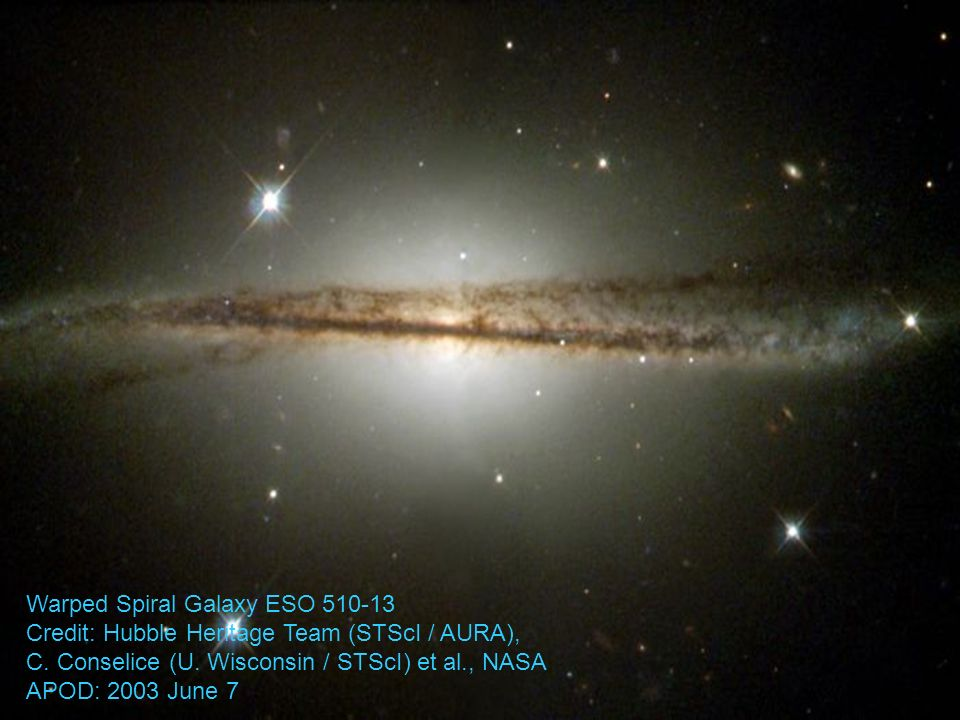 Warped Spiral Galaxy ESO 510-13 Credit: Hubble Heritage Team (STScI / AURA), C.