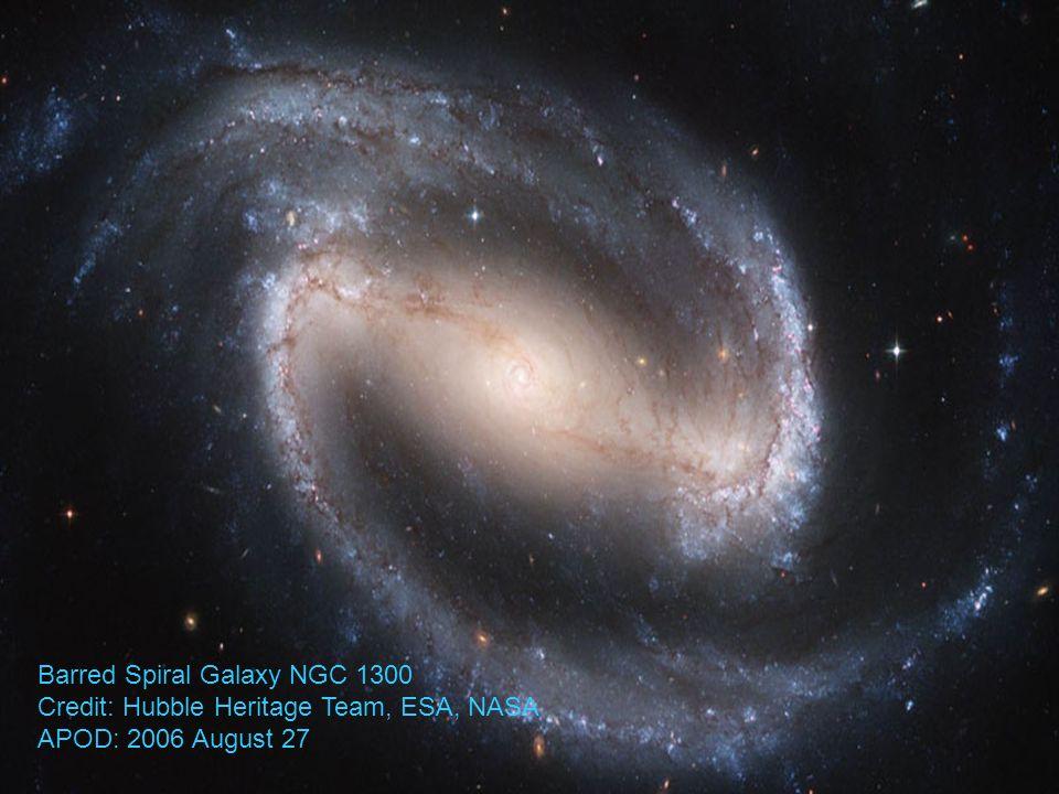 Barred Spiral Galaxy NGC 1300 Credit: Hubble Heritage Team, ESA, NASA APOD: 2006 August 27