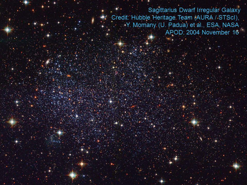 Sagittarius Dwarf Irregular Galaxy Credit: Hubble Heritage Team (AURA / STScI), Y.