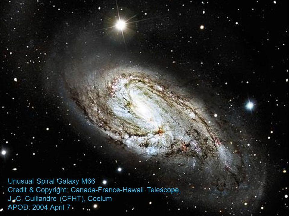 Unusual Spiral Galaxy M66 Credit & Copyright: Canada-France-Hawaii Telescope, J.-C.