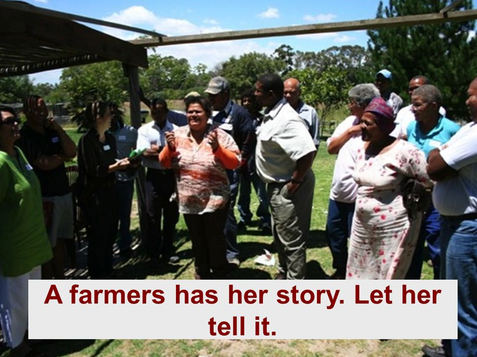 A farmers has her story. Let her tell it.