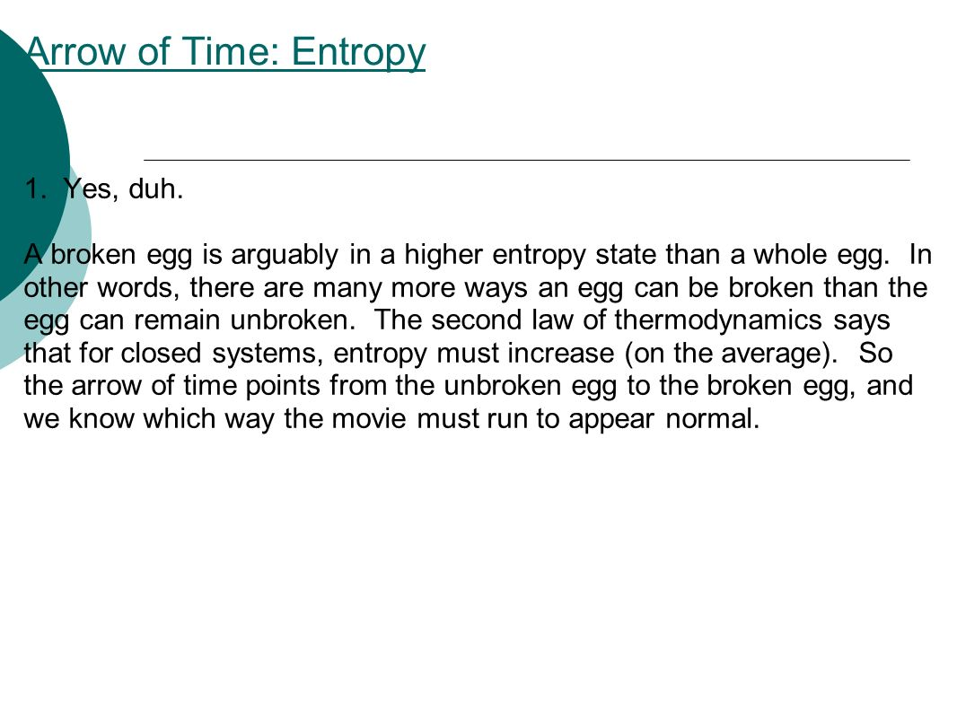 Arrow of Time: Entropy 1. Yes, duh.