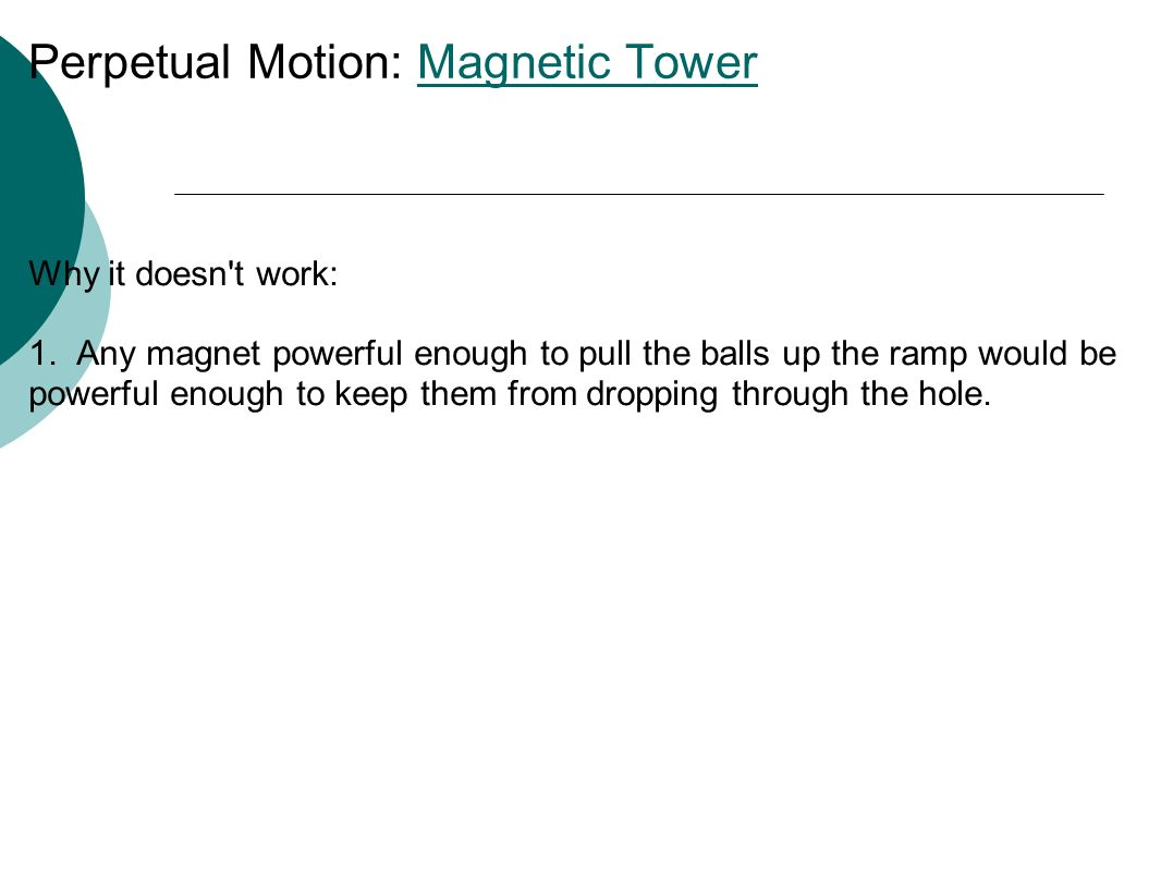 Perpetual Motion: Magnetic TowerMagnetic Tower Why it doesn t work: 1.