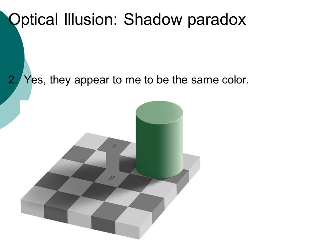 Optical Illusion: Shadow paradox 2. Yes, they appear to me to be the same color.
