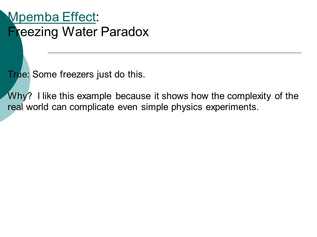 Mpemba EffectMpemba Effect: Freezing Water Paradox True: Some freezers just do this.