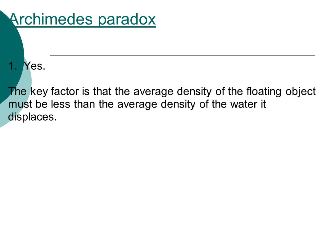 Archimedes paradox 1. Yes.