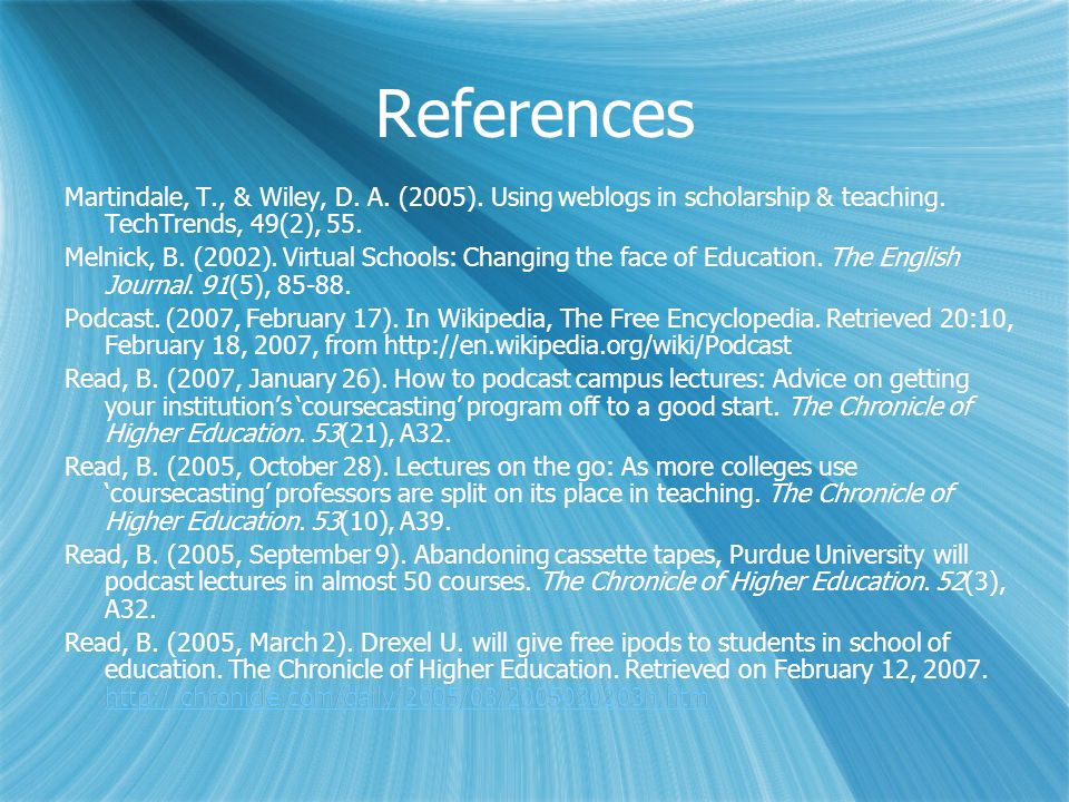 References Martindale, T., & Wiley, D. A. (2005). Using weblogs in scholarship & teaching. TechTrends, 49(2), 55. Melnick, B. (2002). Virtual Schools: