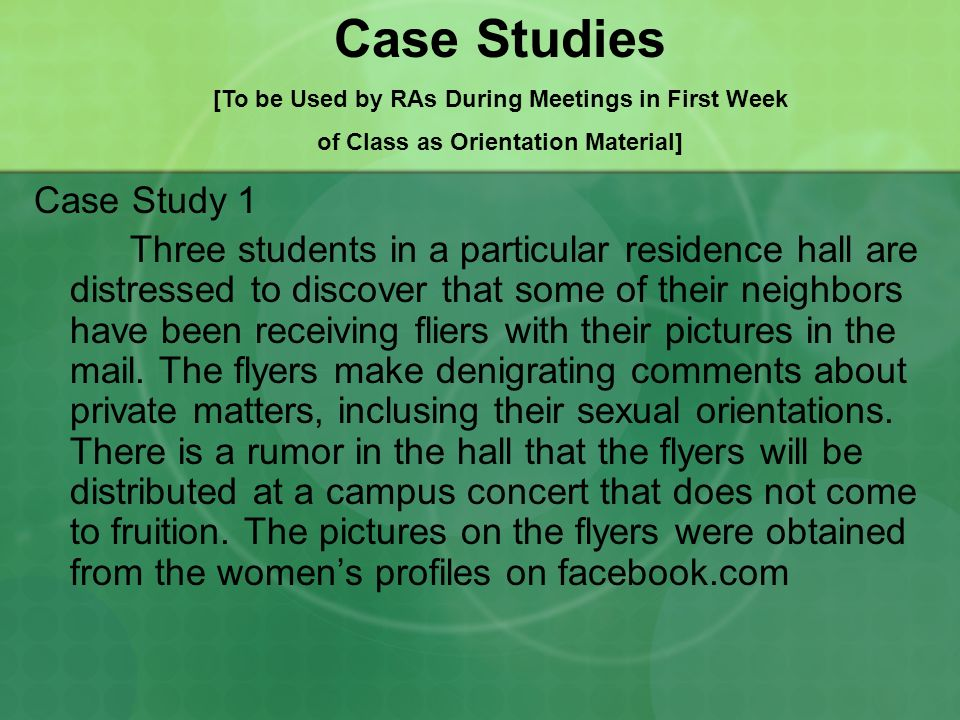 Case Study 1 Three students in a particular residence hall are distressed to discover that some of their neighbors have been receiving fliers with their pictures in the mail.