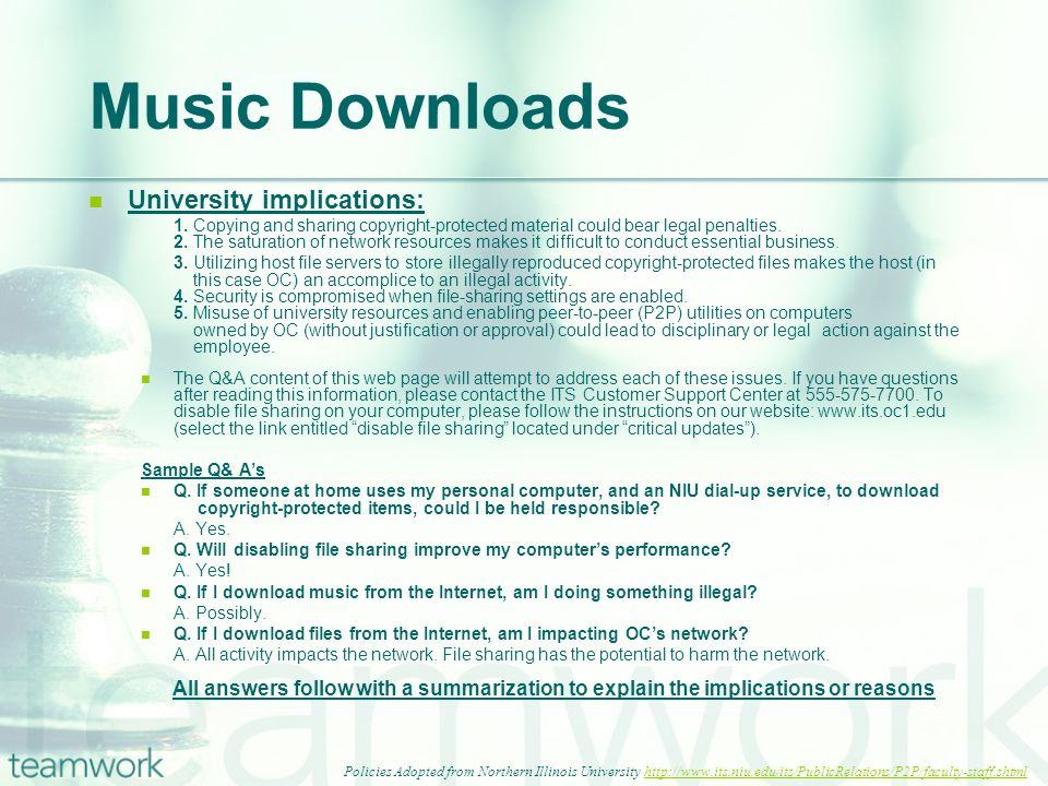 Music Downloads University implications: 1. Copying and sharing copyright-protected material could bear legal penalties. 2. The saturation of network