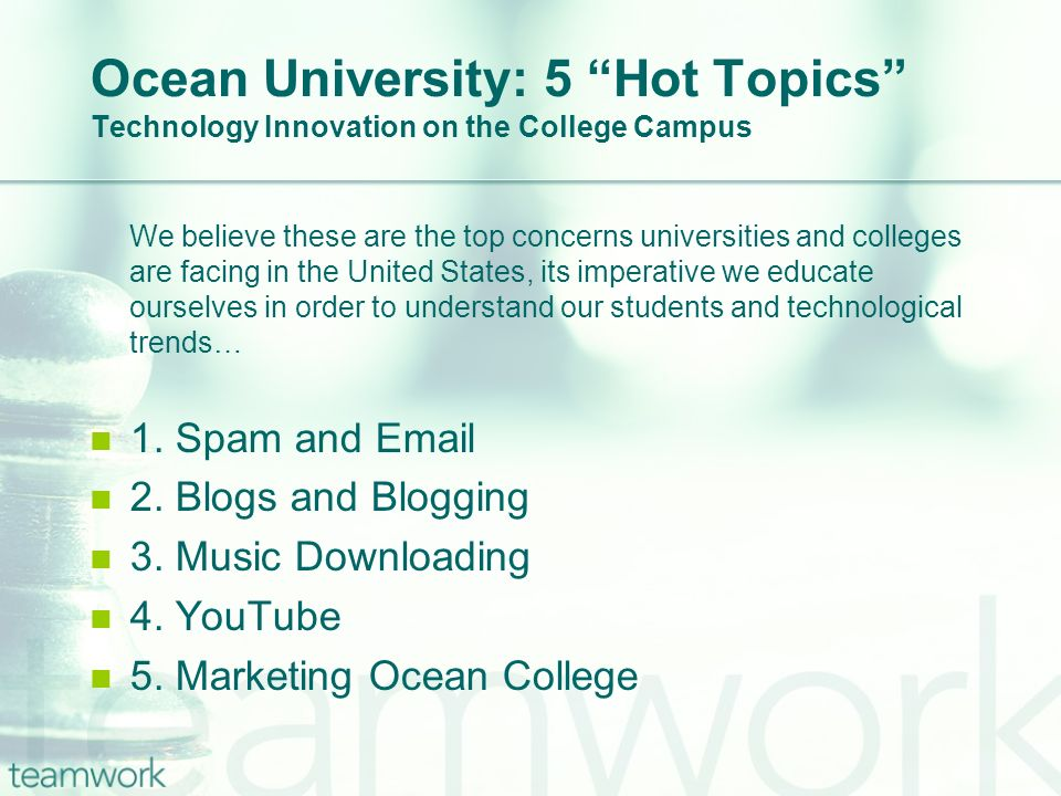 Ocean University: 5 Hot Topics Technology Innovation on the College Campus We believe these are the top concerns universities and colleges are facing in the United States, its imperative we educate ourselves in order to understand our students and technological trends… 1.