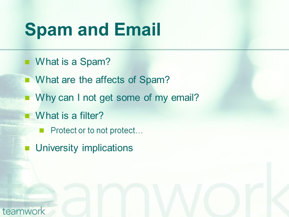 Spam and Email What is a Spam. What are the affects of Spam.