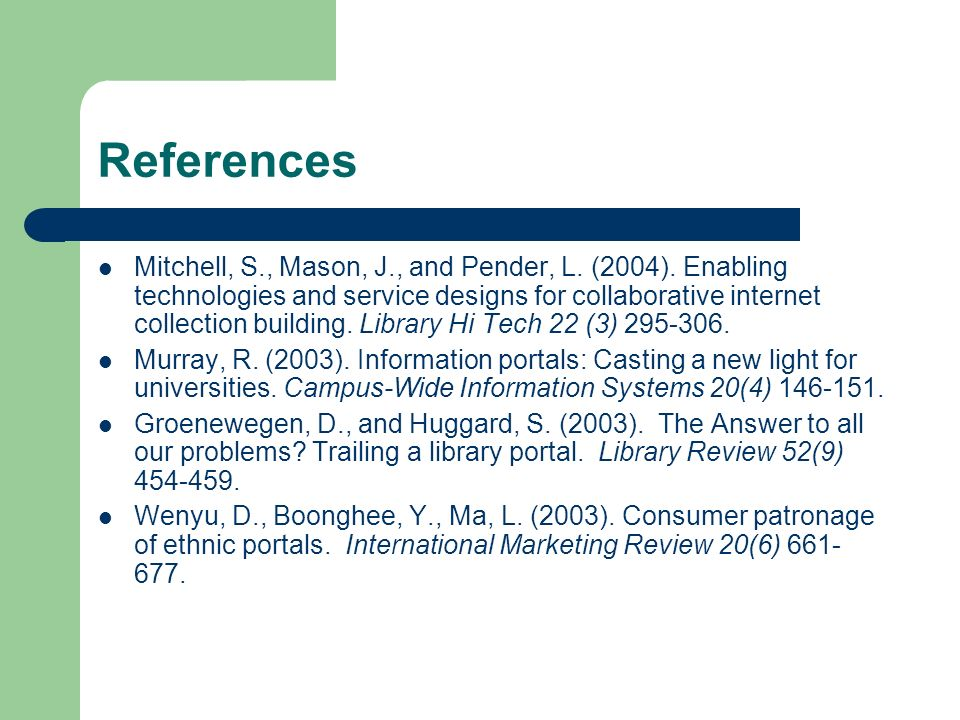 References Mitchell, S., Mason, J., and Pender, L.
