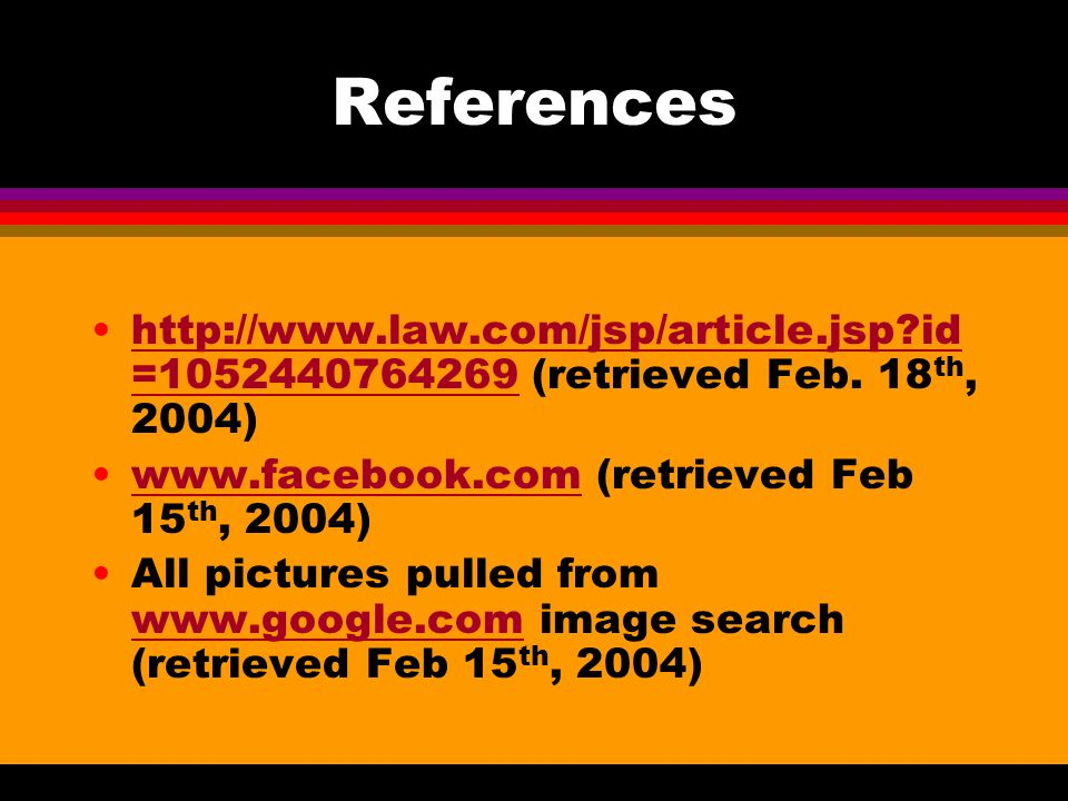 References http://www.law.com/jsp/article.jsp?id =1052440764269 (retrieved Feb. 18 th, 2004)http://www.law.com/jsp/article.jsp?id =1052440764269 www.f