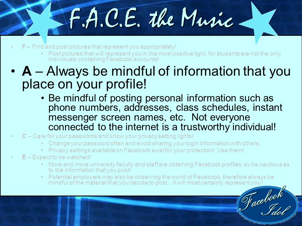 F.A.C.E. the Music F – Find and post pictures that represent you appropriately.