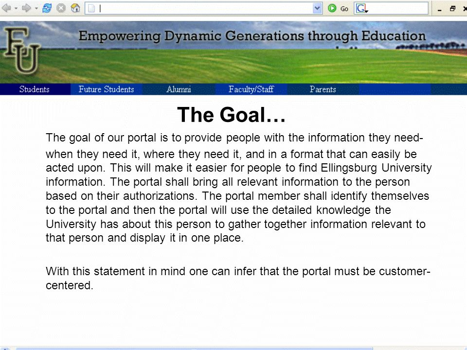 Students Benefit from Portals By: Web interface with courseware and required information about courses Increased and easier communication with faculty Online access to grades, financial aid information, class schedules, and graduation checks Access to the communities of interest within the university, such as sports, clubs, and community service opportunities.