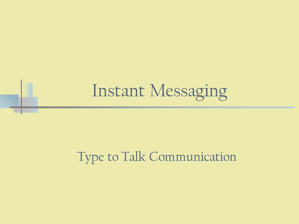 Instant Messaging Type to Talk Communication