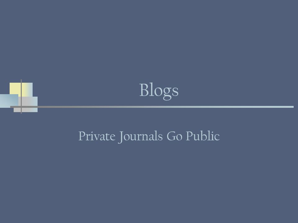 Blogs Private Journals Go Public